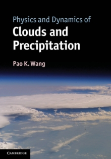 Physics and Dynamics of Clouds and Precipitation, Hardback Book