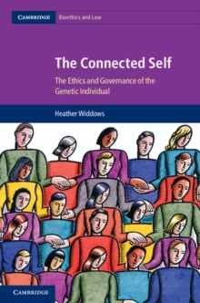 The Connected Self : The Ethics and Governance of the Genetic Individual, Hardback Book