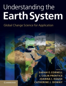 Understanding the Earth System : Global Change Science for Application, Hardback Book