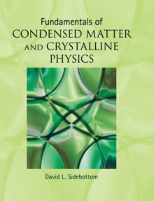 Fundamentals of Condensed Matter and Crystalline Physics : An Introduction for Students of Physics and Materials Science, Hardback Book