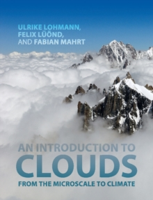 An Introduction to Clouds : From the Microscale to Climate, Hardback Book