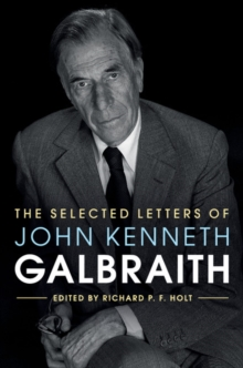 The Selected Letters of John Kenneth Galbraith, Hardback Book