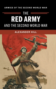 The Red Army and the Second World War, Hardback Book