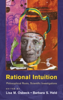 Rational Intuition : Philosophical Roots, Scientific Investigations, Hardback Book