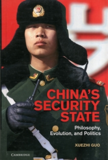 China's Security State : Philosophy, Evolution, and Politics, Hardback Book