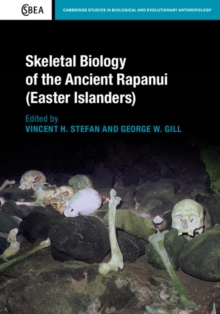 Skeletal Biology of the Ancient Rapanui (Easter Islanders), Hardback Book