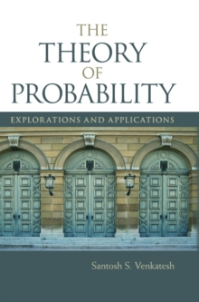 The Theory of Probability : Explorations and Applications, Hardback Book