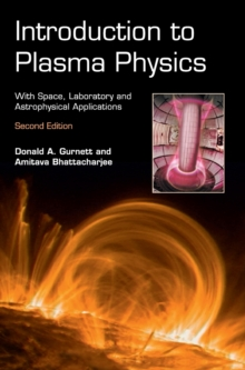 Introduction to Plasma Physics : With Space, Laboratory and Astrophysical Applications, Hardback Book