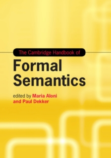 The Cambridge Handbook of Formal Semantics, Hardback Book