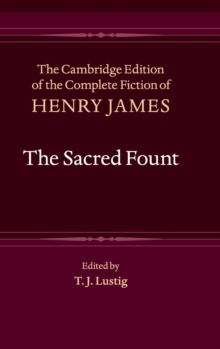 The Cambridge Edition of the Complete Fiction of Henry James : The Sacred Fount Series Number 16, Hardback Book