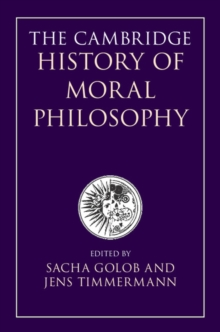 The Cambridge History of Moral Philosophy, Hardback Book