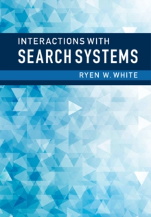 Interactions with Search Systems, Hardback Book
