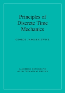 Principles of Discrete Time Mechanics, Hardback Book