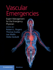 Vascular Emergencies : Expert Management for the Emergency Physician, Hardback Book