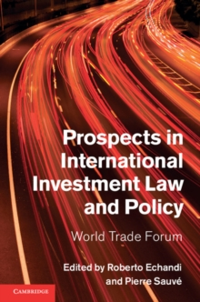 Prospects in International Investment Law and Policy : World Trade Forum, Hardback Book