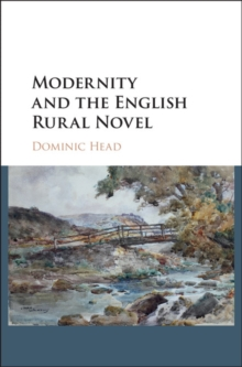 Modernity and the English Rural Novel, Hardback Book