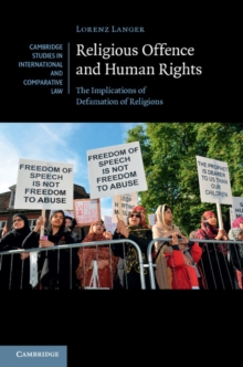 Religious Offence and Human Rights : The Implications of Defamation of Religions, Hardback Book