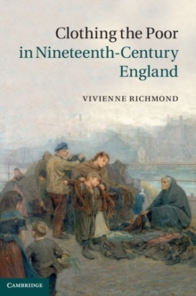 Clothing the Poor in Nineteenth-Century England, Hardback Book