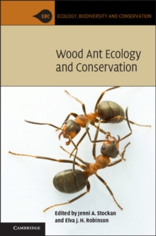 Wood Ant Ecology and Conservation, Hardback Book