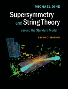 Supersymmetry and String Theory : Beyond the Standard Model, Hardback Book