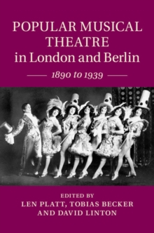 Popular Musical Theatre in London and Berlin : 1890 to 1939, Hardback Book