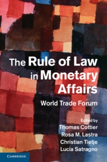 The Rule of Law in Monetary Affairs : World Trade Forum, Hardback Book