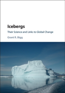 Icebergs : Their Science and Links to Global Change, Hardback Book