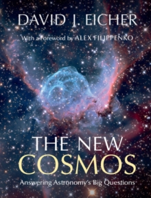 The New Cosmos : Answering Astronomy's Big Questions, Hardback Book