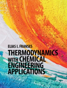 Thermodynamics with Chemical Engineering Applications, Hardback Book