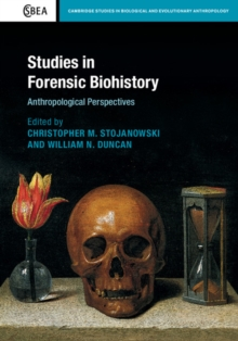 Studies in Forensic Biohistory : Anthropological Perspectives, Hardback Book