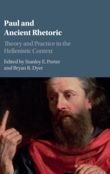 Paul and Ancient Rhetoric : Theory and Practice in the Hellenistic Context, Hardback Book