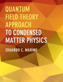 Quantum Field Theory Approach to Condensed Matter Physics, Hardback Book