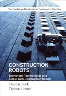 Construction Robots: Volume 3 : Elementary Technologies and Single-Task Construction Robots, Hardback Book