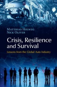 Crisis, Resilience and Survival : Lessons from the Global Auto Industry, Hardback Book