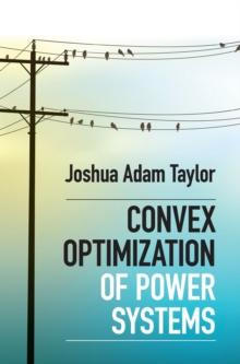 Convex Optimization of Power Systems, Hardback Book