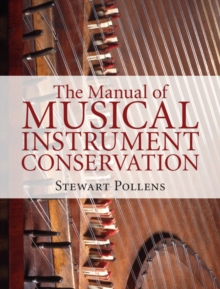 The Manual of Musical Instrument Conservation, Hardback Book