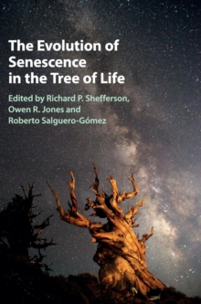 The Evolution of Senescence in the Tree of Life, Hardback Book