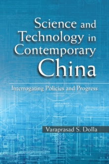 Science and Technology in Contemporary China : Interrogating Policies and Progress, Hardback Book
