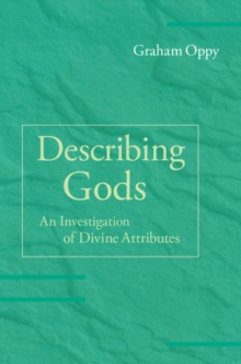 Describing Gods : An Investigation of Divine Attributes, Hardback Book