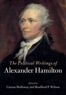 The Political Writings of Alexander Hamilton 2 Volume Hardback Set, Multiple copy pack Book