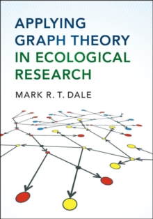 Applying Graph Theory in Ecological Research, Hardback Book