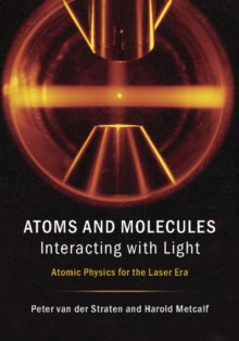 Atoms and Molecules Interacting with Light : Atomic Physics for the Laser Era, Hardback Book