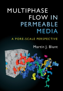 Multiphase Flow in Permeable Media : A Pore-Scale Perspective, Hardback Book