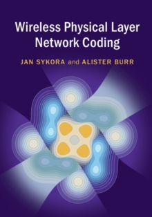 Wireless Physical Layer Network Coding, Hardback Book