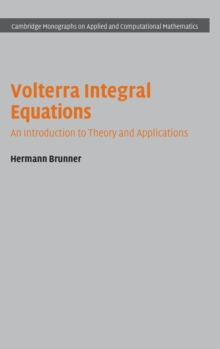 Volterra Integral Equations : An Introduction to Theory and Applications, Hardback Book
