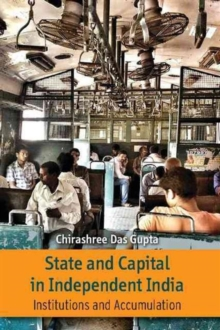 State and Capital in Independent India : Institutions and Accumulations, Hardback Book