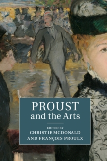 Proust and the Arts, Hardback Book