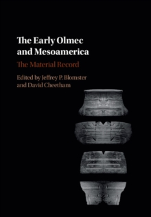 The Early Olmec and Mesoamerica : The Material Record, Hardback Book