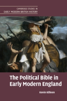 The Political Bible in Early Modern England, Hardback Book