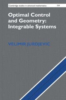 Optimal Control and Geometry: Integrable Systems, Hardback Book